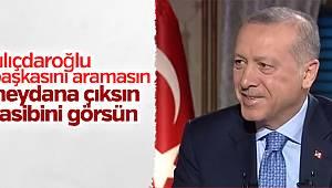 Erdoğan, seçimlerde adaylığını açıklamayan Kılıçdaroğlu'na,