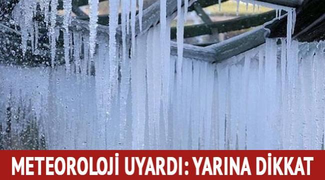 Meteoroloji Genel Müdürlüğünce, yurdun iç ve doğu bölgelerinde yarın için buzlanma ve don uyarısında bulunuldu.