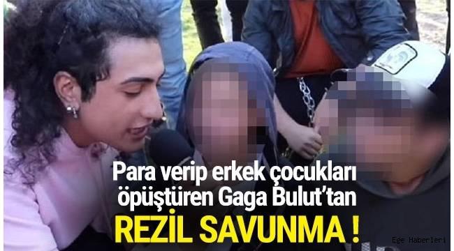 İzmir'de yaşayan sosyal medya fenomeni Gaga Bulut'tan rezil savunma...