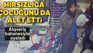 Manisa'da hırsızlık yapan kadın çocuğunu da alet etti