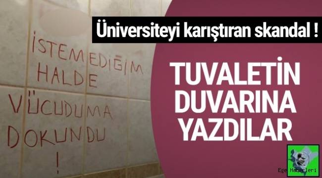 Dokuz Eylül Üniversitesi'nin tuvaletin duvarına yazılan taciz yazısı üniversiteyi karıştırdı!