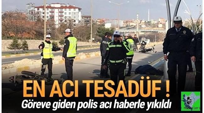Uşak'ta bir trafik polisi görevli olarak gittiği kaza yerinde oğlunun hayatını kaybettiğini öğrendi.
