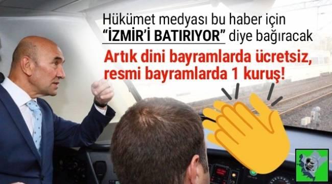 İzmir Büyükşehir Belediye Başkanı Tunç Soyer'den İzmirlilere müjde: ''Dini bayramlarda ücretsiz, resmi bayramlarda 1 Kr''