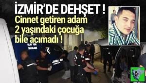 İzmir'in Ödemiş ilçesinde, cinnet getiren Okan Karakaş 2 yaşındaki bebeği ve annesini başından vurdu..