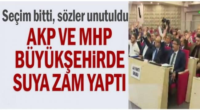 MHP'li Manisa Büyükşehir Belediyesi, AKP ve MHP'li Belediye Meclis üyelerinin oylarıyla suya zam yaptı.