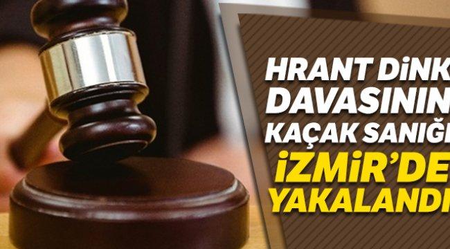 Hrant Dink davasının kaçak sanığı İzmir'de yakalandı