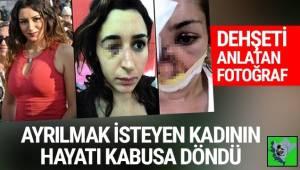 İzmir'de sevgilisinden ayrılmak isteyen genç kadının hayatı kabusa döndü....