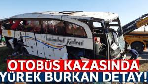 Afyonkarahisar'daki otobüs kazasında yürek burkan detay....