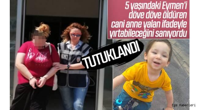 İzmir'de 5 yaşındaki çocuğun ölümüyle ilgili annesi ve erkek arkadaşı tutuklandı