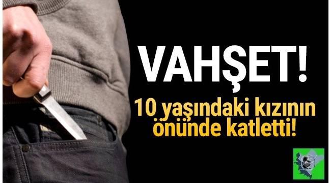 İzmir'de Vahşet! Eski eşinin sevgilisini kızının gözleri önünde katletti!
