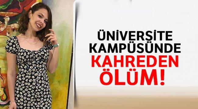 İzmir Ege Üniversitesi kampüsünde kahreden ölüm!