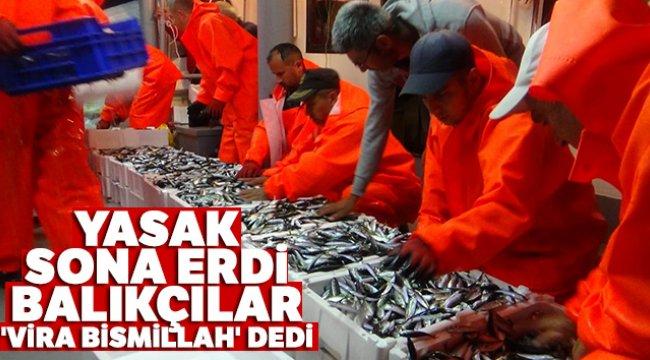 Yasak sona erdi balıkçılar 'Vira Bismillah' dedi