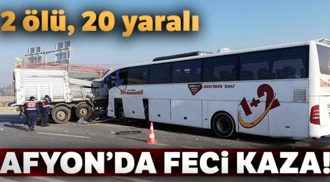 Afyonkarahisar'da yolcu otobüsü ile tır çarpıştı: 2 ölü, 20 yaralı var.