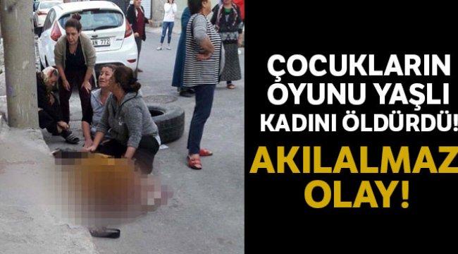 İzmir'de çocukların yuvarladığı tekerlek yaşlı kadını öldürdü