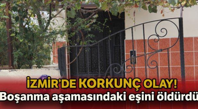 İzmir'in Bornova ilçesinde bir şahıs, boşanma aşamasındaki eşini öldürdü