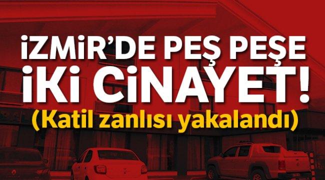 İzmir'de peş peşe 2 cinayet gerçekleştiren katil zanlısı yakalandı....