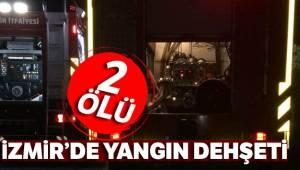 İzmir'de yangın dehşeti: 2 ölü, 1 yaralı