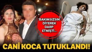 İzmir'in Ödemiş ilçesinde, eşini öldüresiye dövdüğü iddia edilen cani koca tutuklandı