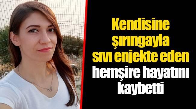 İzmir'de 1 çocuk annesi hemşire Müjgan Ö., evde kimsenin olmadığı sırada koluna şırınga ile sıvı madde enjekte ederek yaşamına son verdi.