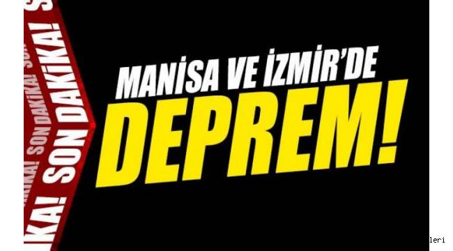 Manisa ve İzmir'de deprem!