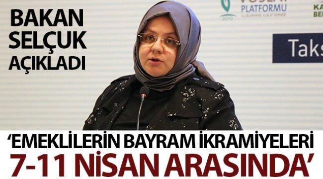 Aile, Çalışma ve Sosyal Hizmetler Bakanı Selçuk'tan bayram ikramiyeleri açıklaması