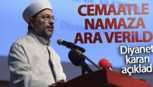 Diyanet İşleri Başkanı Erbaş: 'Cami ve mescitlerde cemaatle namaza ara verildi'