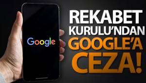 Rekabet Kurulundan, Google'a 196 milyon 708 bin ceza