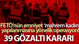 İzmir merkezli 5 ilde FETÖ'nün emniyet 'mahrem kadın' yapılanmasına yönelik operasyon