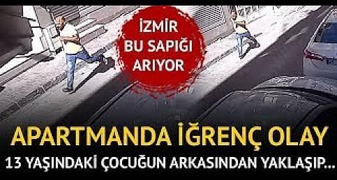 İzmir'de alarm! Herkes bu iğrenç adamı arıyor - Son Dakika Haberler